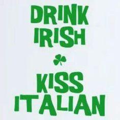 Drink irish kiss italian! St pattys day coming up