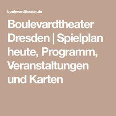 Boulevardtheater Dresden | Spielplan heute, Programm, Veranstaltungen und Karten