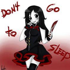 Don't go to sleep... nnaaaaaaaaaa i think i'll listen to Jeff....
