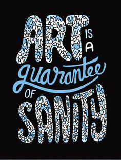 Art is a guarantee...