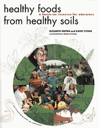 Healthy Foods from Healthy Soils    Help children understand how their food choices affect not only their own health, but also farmers, the environment, and your local community. This book invites you and your students to discover where food comes from, how our bodies use food, and what happens to food waste. You'll participate in the ecological cycle of food production, compost formation, and recycling back to the soil. Includes background information and a guide for integrating activities…