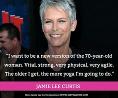 aging gracefully Jamie Lee Curtis may have got her start in horror films, but, there is one thing that she definitely isnt afraid of getting older! Instead of seeing life after 50 as Jamie Lee Curtis, Turning 60, 70 Year Old Women, Aging Quotes, The Older I Get, Wise Women, Smart Women, Healthy Aging, Anti Aging Tips