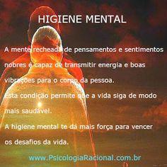 Higiene Mental - A mente recheada de pensamentos e sentimentos nobres é capaz de transmitir energia e boas vibrações para o corpo da pessoa. A higiene mental te dá mais força para vencer os desafios da vida. http://www.psicologiaracional.com.br/2011/08/o-poder-do-placebo-o-poder-de-cura-da.html  #pensamentopositivo #positivo #sucesso