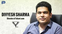#Interview with Divyesh Sharma, Director at yahavi. Read about his Successful business Journey at Yo!Success