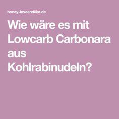 Wie wäre es mit Lowcarb Carbonara aus Kohlrabinudeln?