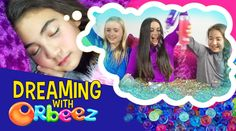 Orbeez Girls Dreaming with Orbeez | Official Orbeez