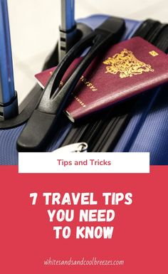 7 Travel Tips You Need To Know ~ White Sands and Cool Breezes - Are you looking for some great travel tips? These seven tips you definitely need to know before - Traveling With Baby, Travel With Kids, Family Travel, Traveling By Yourself, Quick Travel, Packing Tips For Travel, Travel Advice, Travel Essentials, Travel Ideas