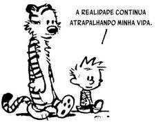 Calvin and Hobbes - Bill Watterson.