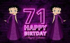 Betty Boop Happy 71st Birthday, Happy 71st Birthday Betty Boop Birthday, Neon Signs, Happy, Ser Feliz, Being Happy