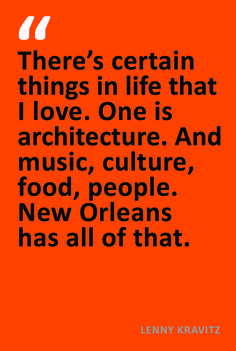 Lenny Kravitz Quote New Orleans -  My loves?....people who know how to have a good time, culture, good food, friends, music of all kinds, architecture, and creativity. I've lived in and visited many other cities both here in the U.S. and abroad but New Orleans is the only one where you will find ALL of these things.