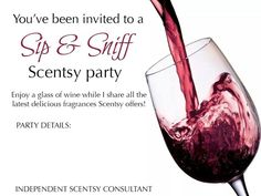 Sip & Sniff Scentsy Wine Party.  Message me today! https://kimhatfield.scentsy.us/