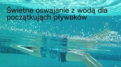 Oswajanie z wodą/Swimming for beginners#pływanie, #swimming, #kraul, #crawl, #styl, #grzbietowy, #grzbiet, #backstroke, #początkujący, #beginner, #swimmer, #siedzenie, #siedząca pozycja, #sitting, #position, #relief, #odchudzanie, #fitness, #trening, #ramiona,  #uda, #brzuch, #ćwiczenia, #pośladki, #klatka #piersiowa, #barki, #weightloss, #fitness, #training, #arms, #thighs, #exercise, #buttocks, #chest, #shoulders, #abs,  #ćwiczenia, #exercises, #workout, #wellness, #woda, #water, #basen…