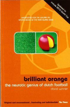 From 2.25:Brilliant Orange: The Neurotic Genius Of Dutch Football | Shopods.com
