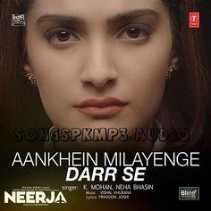 Aankhen Milayenge Darr Se Song,Aankhen Milayenge Darr Se Mp3 Song,Aankhen Milayenge Darr Se Song Download, Neerja Bollywood Movie Single Song, Songspk