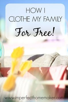 How I Clothe My Family For Free! | @Imperfect Homemaker | Christian Homemaking, Biblical Motherhood and Marriage