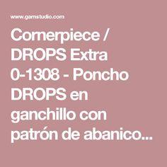 """Cornerpiece / DROPS Extra 0-1308 - Poncho DROPS en ganchillo con patrón de abanicos, trabajado de arriba para abajo, en """"Merino Extra Fine"""". Talla: S – XL. - Patrón gratuito de DROPS Design"""