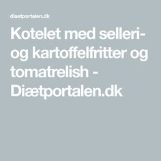 Kotelet med selleri- og kartoffelfritter og tomatrelish - Diætportalen.dk