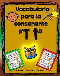 Vocabulario de la consonante T tContenido de este document para la letra o consonante T t19 tarjetas de vocabulario para  combinacin de la consonante y la  a 12  tarjetas de vocabulario para  combinacin de la consonante y la  e 13 tarjetas de vocabulario para combinacin de la consonante y la  i 17 tarjetas de vocabulario para combinacin de la consonante y la  o 10 tarjetas de vocabulario para combinacin de la consonante y la  u Bilingual Stars Mrs.
