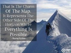 That Is The Charm Of The #Map. It Represents The Other Side Of The #Horizon Where Everything Is Possible - #RositaForbes