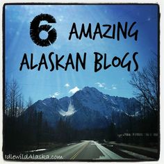 Here's my list of my favorite six amazing Alaskan blogs. Find great recipes, travel tips for AK, beautiful pictures, and so much more!