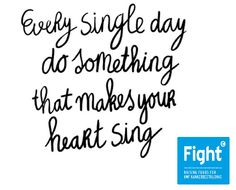 Do something that makes your heart sing!