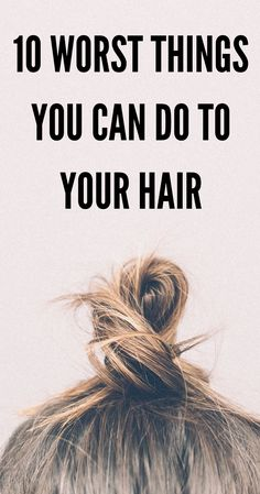 10 worst things you can do to your hair - even unconsciously | How to take care of your hair and make it grow long and healthy? If you hear a lot of tips and tricks, here are 10 worst things you can do to your hair. #beauty #hair #beautytips #beautyhacks #howtogrowhair #howtotakecareofhair #longhair #beautytricks #worstthingsyoucandotoyourhair #hairmistakes #hairerrors #hairtips #haircare #hairstyle #haircut