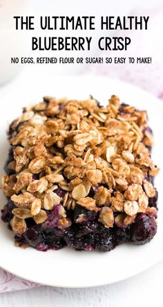 The Ultimate Healthy Blueberry Crumble – this easy dessert is healthy enough for breakfast! A full serving of fruit & NO eggs, refined flour or sugar! Healthy Blueberry Desserts, Healthy Blueberry Crisp, Heart Healthy Desserts, Gluten Free Blueberry, Blueberry Crumble, Clean Eating Desserts, Healthy Sweet Treats, Healthy Deserts, Köstliche Desserts