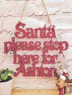 A personal favourite from my Etsy shop https://www.etsy.com/uk/listing/559935793/santa-stop-here-sign-santa-door-sign