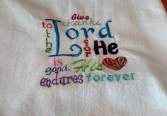 Embroidered dish towel, scripture, bible verse, flour sack towel, tea towel, kitchen towel, Give Thanks to the Lord... by jessiemae on Etsy