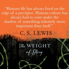 From The Weight of Glory by C. S. Lewis