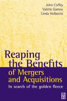 Reaping the Benefits of Mergers and Acquisitions by Linda Holbeche. $23.12. Author: Linda Holbeche. Publisher: Routledge; 1 edition (April 23, 2012). 272 pages