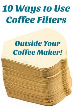 Did you know all of these ways to use coffee filters? This important supply is perfect for so many things besides filtering coffee - click through to learn more!