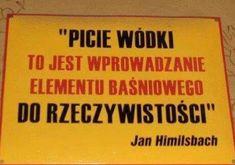 """""""Picie wódki - to jest wprowadzenie elementu baśniowego do rzeczywistości"""" Best Quotes, Funny Quotes, Win For Life, Polish Posters, Weekend Humor, Old Advertisements, Motto, True Stories, Jokes"""