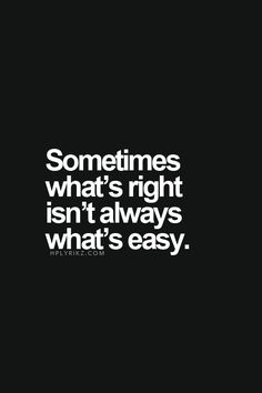 I constantly have to remind myself of the opposite of this. Sometimes it's right to do the thing that is easy. You don't have to be constantly pushing yourself in every way and making everything as hard for yourself as possible!