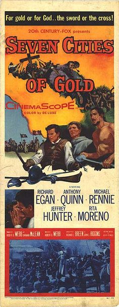 Seven Cities of Gold (1955) Stars: Richard Egan, Anthony Quinn, Michael Rennie, Jeffrey Hunter, Rita Moreno, John Doucette ~ Director: Robert D. Webb