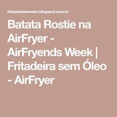 Batata Rostie na AirFryer - AirFryends Week | Fritadeira sem Óleo - AirFryer