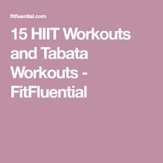 15 HIIT Workouts and Tabata Workouts - FitFluential