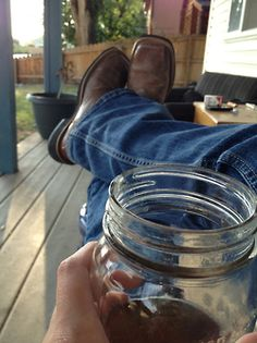 Relaxing....drinking from a mason jar!, ~ we have sturdy half  pint size jam jars we use for beverage glasses