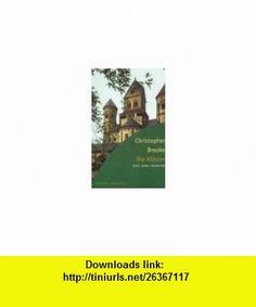 Die Kl�ster. Geist, Kultur, Geschichte. (9783451049705) Christopher Brooke , ISBN-10: 3451049708  , ISBN-13: 978-3451049705 ,  , tutorials , pdf , ebook , torrent , downloads , rapidshare , filesonic , hotfile , megaupload , fileserve