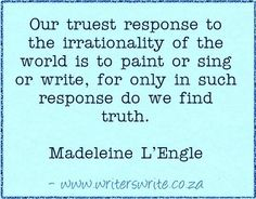 Read more about Madeleine L'Engle ~~~ Writers Write offers the best writing courses in South Africa. Writers Write - Write to communicate Writing Quotes, Fiction Writing, Writing Tips, Book Quotes, Writing Corner, Quotes Quotes, Meaningful Quotes, Inspirational Quotes, Writing Folders