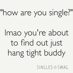71 Hilarious Memes about the Single Life - Lol lol lol - Humor Funny Single Memes, Single Life Humor, Funny Memes About Life, Funny Relationship Memes, Life Memes, Relationships Humor, Hilarious Memes, Funny Humor, Funny Life