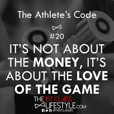 The Athlete's Code #20: The Love Of The Game - The1stClassLifestyle.com