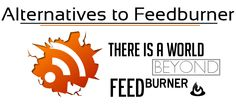 7 Best Alternatives to Feedburner and Why you should be using them