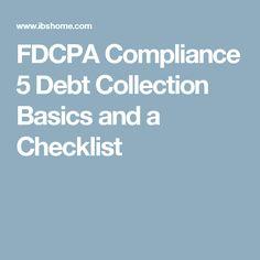 FDCPA Compliance  5 Debt Collection Basics and a Checklist