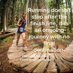 There is no finish line.. No final goal or race.. Just want to keep running for the rest of my life
