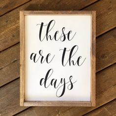 These are the Days Framed Wood Sign by 4Lovecustomgifts on Etsy