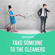 """""""Take someone to the cleaners"""" means """"to get a lot of money from someone, usually by cheating them"""". Example: Some people say the company took them to the cleaners by charging double for some services. #idiom #idioms #slang #saying #sayings #phrase #phrases #expression #expressions #english #englishlanguage #learnenglish #studyenglish #language #vocabulary #efl #esl #tesl #tefl #toefl #ielts #toeic"""