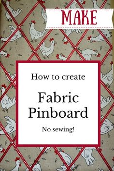 Are you restyling or redecorating your home, want to add a personal touch. This tutorial includes a step by step guide on what you need and how to create your own fabric pinboard. Use a fun fabric print (do you like my chickens!) or choose a fabric that m Fabric Pin Boards, Ribbon Boards, Cork Boards, Fabric Crafts, Sewing Crafts, Sewing Projects, Sewing Tips, Art Projects, Photo Projects