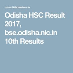 Odisha HSC Result 2017, bse.odisha.nic.in 10th Results