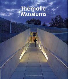 Thematic museums / [editing, Arthur Gao].-- Hong Kong : Design Media Publishing Limited, 2012.